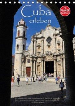 Cuba erleben (Tischkalender 2018 DIN A5 hoch)
