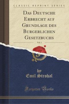 Das Deutsche Erbrecht auf Grundlage des Bürgerl...