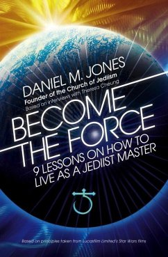 Become the Force: 9 Lessons on How to Live as a...