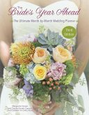 The Bride's Year Ahead - 3rd Edition: The Ultimate Month by Month Wedding Planner