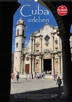Cuba erleben (Wandkalender 2018 DIN A2 hoch)