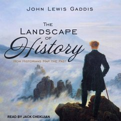 The Landscape of History: How Historians Map the Past - Gaddis, John Lewis