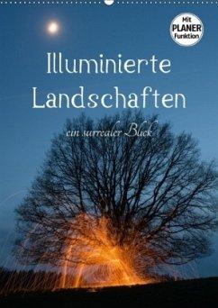 Illuminierte Landschaften - Ein surrealer Blick (Wandkalender 2018 DIN A2 hoch)