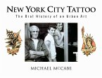 New York City Tattoo: The Oral History of an Urban Art