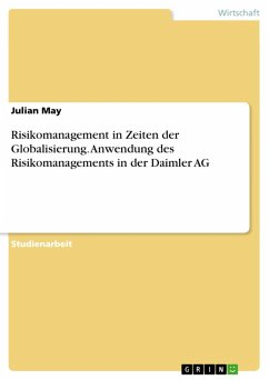 Risikomanagement in Zeiten der Globalisierung. Anwendung des Risikomanagements in der Daimler AG (eBook, PDF)