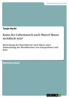 Kann der Gabentausch nach Marcel Mauss moralisch sein? (eBook, PDF)