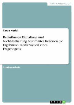 Beeinflussen Einhaltung und Nicht-Einhaltung bestimmter Kriterien die Ergebnisse? Konstruktion eines Fragebogens (eBook, PDF)