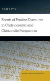 Facets of Pauline Discourse in Christocentric and Christotelic Perspective (eBook, ePUB)