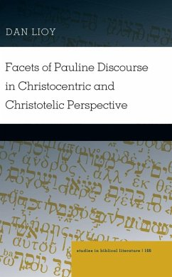 Facets of Pauline Discourse in Christocentric and Christotelic Perspective (eBook, ePUB) - Lioy, Dan
