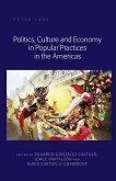 Politics, Culture and Economy in Popular Practices in the Americas (eBook, ePUB)