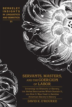 Servants, Masters, and the Coercion of Labor (eBook, ePUB) - O'Rourke, David K.