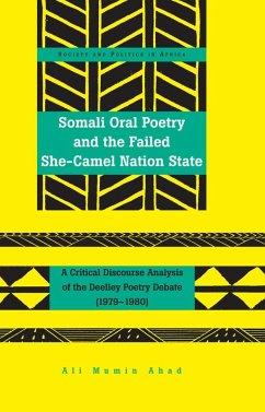 Somali Oral Poetry and the Failed She-Camel Nation State (eBook, ePUB) - Mumin Ahad, Ali