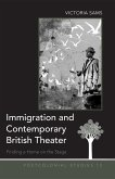 Immigration and Contemporary British Theater (eBook, ePUB)