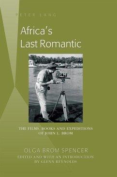 Africa's Last Romantic (eBook, ePUB) - Brom Spencer, Olga