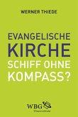 Evangelische Kirche - Schiff ohne Kompass? (eBook, PDF)