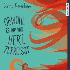 Obwohl es dir das Herz zerreißt (MP3-Download) - Downham, Jenny