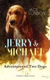 JERRY & MICHAEL - Adventures of Two Dogs (Children's Book Classic) (eBook, ePUB)