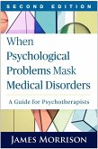 When Psychological Problems Mask Medical Disorders, Second Edition (eBook, ePUB)