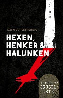 Hexen, Henker und Halunken (eBook, PDF) - Wucherpfennig, Jan