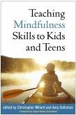 Teaching Mindfulness Skills to Kids and Teens (eBook, ePUB)