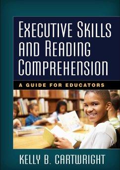 Executive Skills and Reading Comprehension (eBook, ePUB) - Cartwright, Kelly B.