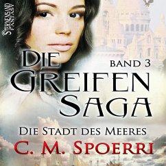 Die Stadt des Meeres / Die Greifen-Saga Bd.3 (MP3-Download) - Spoerri, C. M.