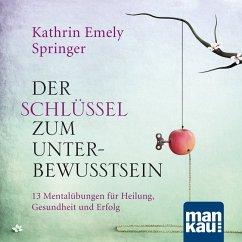 Der Schlüssel zum Unterbewusstsein, 1 Audio-CD - Springer, Kathrin Emely