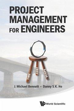 9789813224858 - Bennett, J. Michael Ho, Danny Siu Kau: PROJECT MGMT FOR ENGINEERS - Book