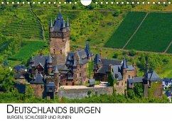 Deutschlands Burgen - Burgen, Schlösser und Ruinen (Wandkalender 2018 DIN A4 quer) - Lenz, Darius