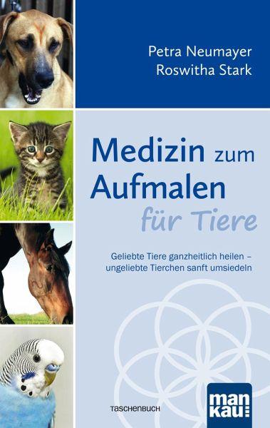 Medizin zum Aufmalen für Tiere von Petra Neumayer; Roswitha Stark ...