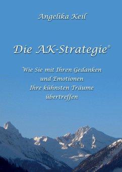 Die AK-Strategie® - Keil, Angelika
