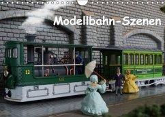 Modellbahn-Szenen (Wandkalender 2018 DIN A4 quer)
