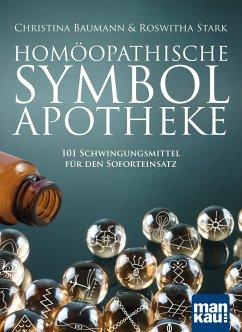 Homöopathische Symbolapotheke - Baumann, Christina; Stark, Roswitha