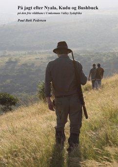 På jagt efter Nyala, Kudu og Bushbuck