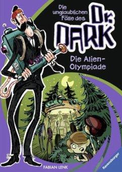 Die Alien-Olympiade / Die unglaublichen Fälle des Dr. Dark Bd.4 (Mängelexemplar) - Lenk, Fabian