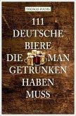 111 Deutsche Biere, die man getrunken haben muss (Mängelexemplar)