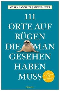 111 Orte auf Rügen, die man gesehen haben muss ...