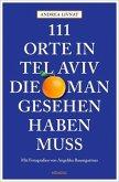 111 Orte in Tel Aviv, die man gesehen haben muss (Mängelexemplar)