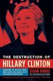 The Destruction of Hillary Clinton (eBook, ePUB)