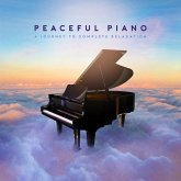 Peaceful Piano-A Journey To Complete Relaxation