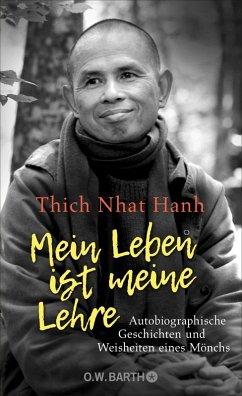 Mein Leben ist meine Lehre (eBook, ePUB) - Thich Nhat Hanh