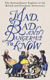 Mad, Bad and Dangerous to Know (eBook, ePUB)
