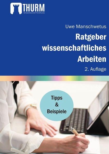 Ratgeber wissenschaftliches Arbeiten - Manschwetus, Uwe