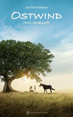 Aris Ankunft / Ostwind Bd.5 - Schmidbauer, Lea