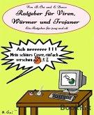Ratgeber für Viren, Würmer und Trojaner (eBook, ePUB)