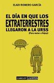El día en que los extraterrestres llegaron a la URSS (Para matar a Rajoy) (eBook, ePUB)