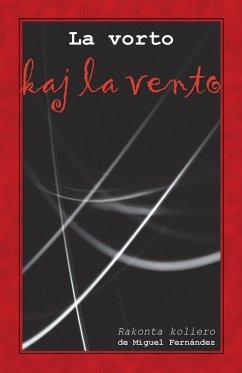 La vorto kaj la vento (Originala novelaro en Esperanto) (eBook, ePUB) - Fernández, Miguel