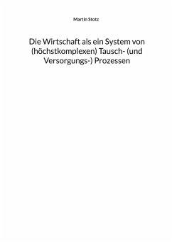 Die Wirtschaft als ein System von (hochkomplexe...