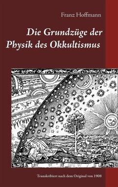 Die Grundzüge der Physik des Okkultismus (eBook, ePUB)