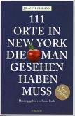 111 Orte in New York, die man gesehen haben muss (Mängelexemplar)